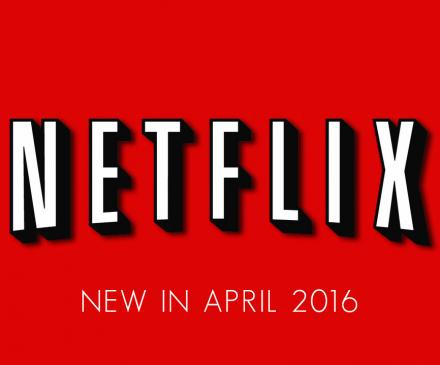 Here's Whats Coming and Going From Netflix In April 2016